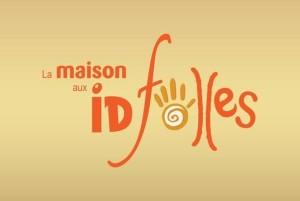 LA MAISON AUX IDFOLLES
